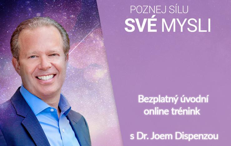 """BEZPLATNÝ ONLINE KURZ """"POZNEJ SÍLU SVÉ MYSLI"""" s Dr. Joem Dispenzou."""